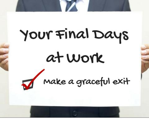 Want To Quit Your Job  Tips For Your Final Days At Work  Robert