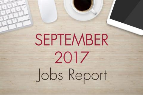"An image of a desk with text that reads, ""September 2017 Jobs Report"""