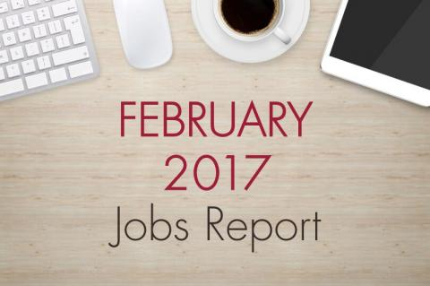 "An image of a desk with text that reads, ""February 2017 Jobs Report"""