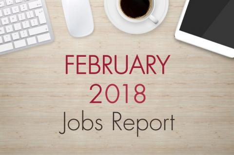 "An image of a desk with text that reads, ""February 2018 Jobs Report"""