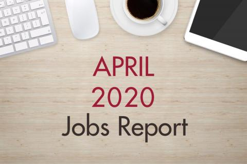 "An image of a desk with text that reads, ""April 2020 Jobs Report"""