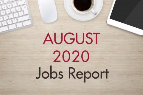 "An image of a desk with text that reads, ""August 2020 Jobs Report"""