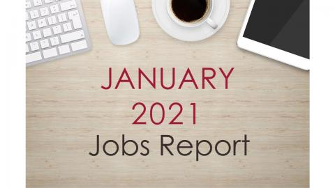 "Image of a desk with text that reads, ""January 2021 Jobs Report"""