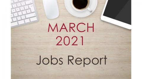 "Image of a desk with text that reads, ""March 2021 Jobs Report"""
