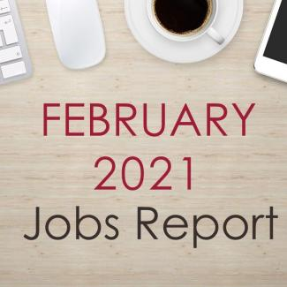 February 2021 Jobs Report: Employers Add 379,000 Jobs